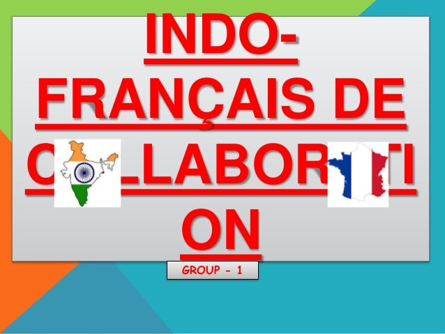 INDO- FRANÇAIS DE COLLABORATI ONGROUP - 1