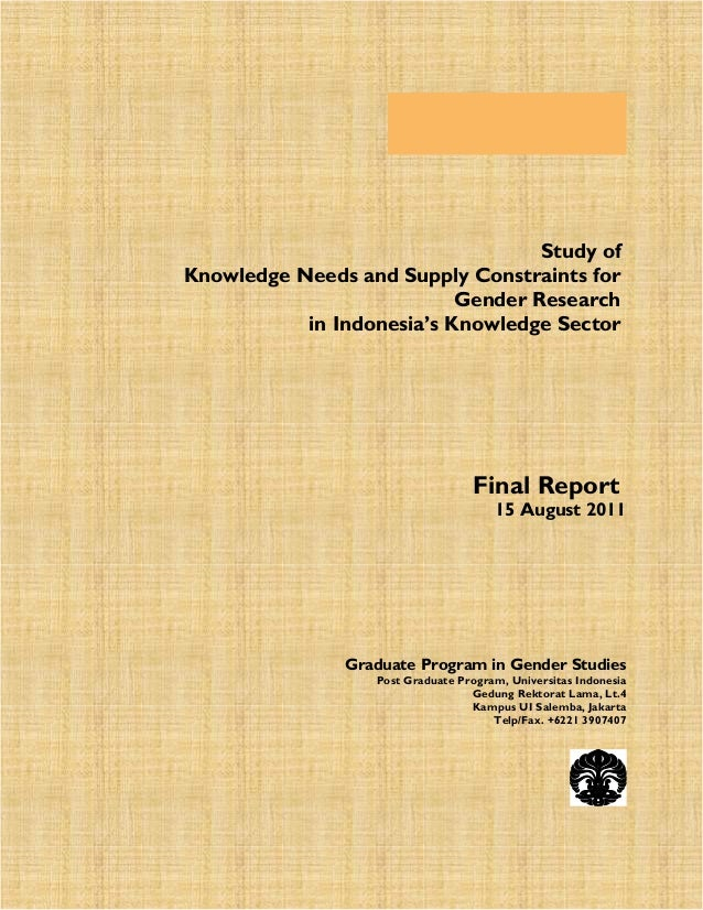 Study of Knowledge Needs and Supply Constraints for Gender Research in Indonesia's Knowledge Sector  Final Report  15 Augu...