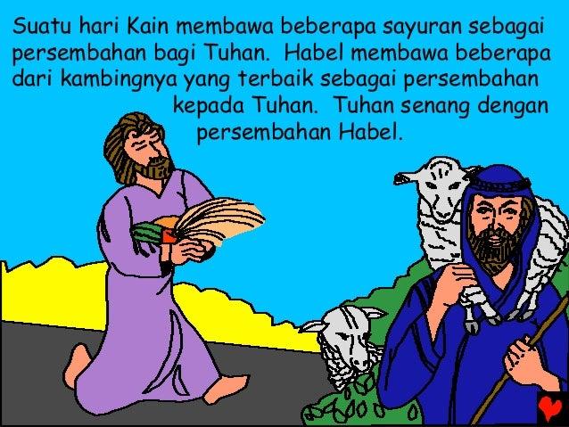 Suatu hari Kain membawa beberapa sayuran sebagai persembahan bagi Tuhan. Habel membawa beberapa dari kambingnya yang terba...
