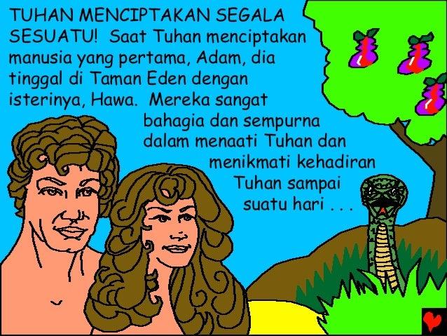 TUHAN MENCIPTAKAN SEGALA SESUATU! Saat Tuhan menciptakan manusia yang pertama, Adam, dia tinggal di Taman Eden dengan iste...
