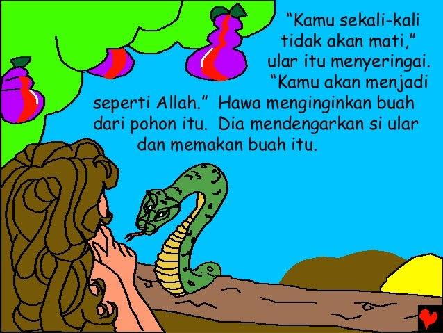 """Kamu sekali-kali tidak akan mati,"" ular itu menyeringai. ""Kamu akan menjadi seperti Allah."" Hawa menginginkan buah dari p..."