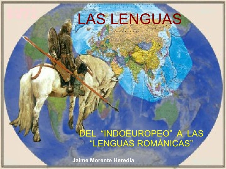 "LAS LENGUAS DEL  ""INDOEUROPEO""  A  LAS ""LENGUAS ROMÁNICAS"""