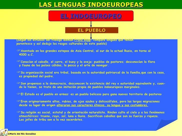 LAS LENGUAS INDOEUROPEAS EL INDOEUROPEO EL PUEBLO <ul><li>(Según los estudios del filólogo alemán  Franz Bopp : comparó le...