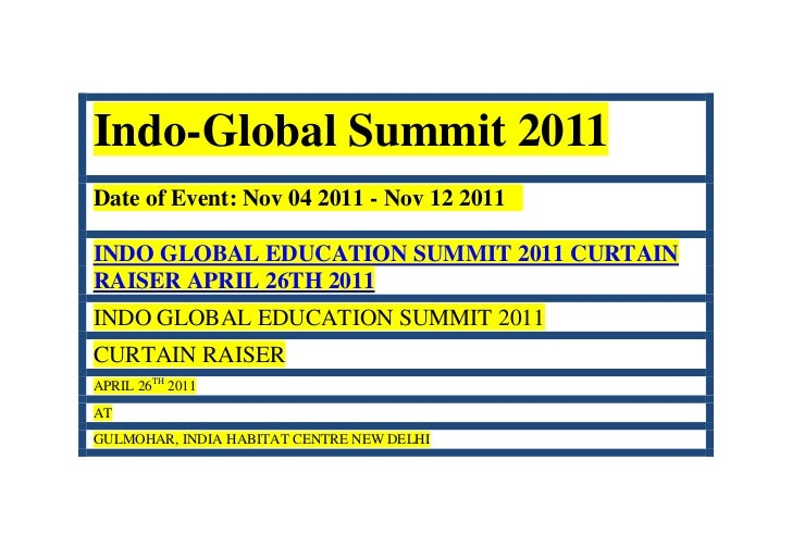 Indo-Global Summit 2011Date of Event: Nov 04 2011 - Nov 12 2011INDO GLOBAL EDUCATION SUMMIT 2011 CURTAINRAISER APRIL 26TH ...