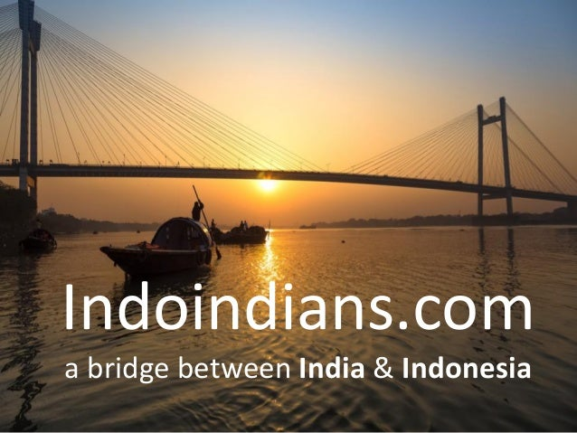 Indoindians.com a bridge between India & Indonesia