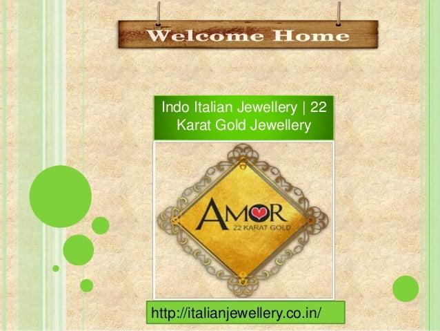 Italian Jewellery 22 Karat Gold Jewellery in India