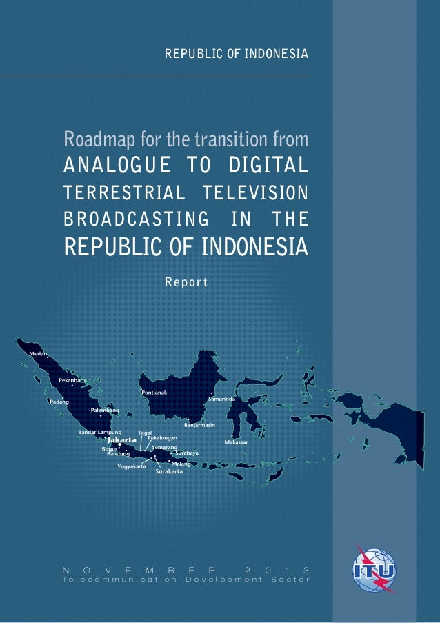NO VEMBE R 2013  Republic of Indonesia  International Telecommunication Union Telecommunication Development Bureau Place d...
