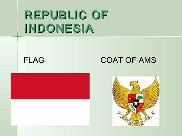 REPUBLIC OFREPUBLIC OF INDONESIAINDONESIA FLAG COAT OF AMSFLAG COAT OF AMS