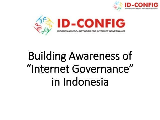 "Building Awareness of ""Internet Governance"" in Indonesia"