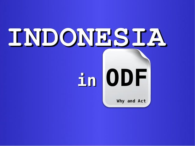INDONESIAINDONESIA inin ODF Why and Act