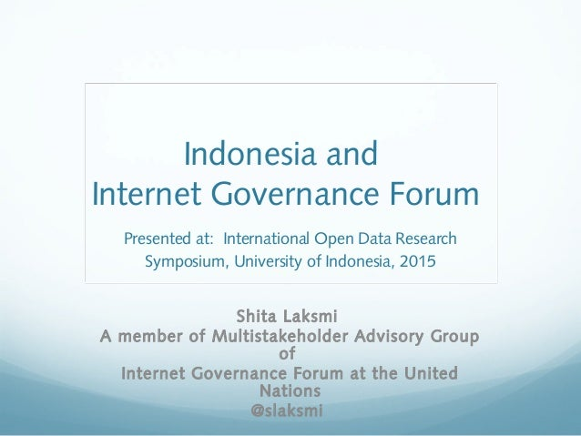 Indonesia and Internet Governance Forum Presented at: International Open Data Research Symposium, University of Indonesia,...