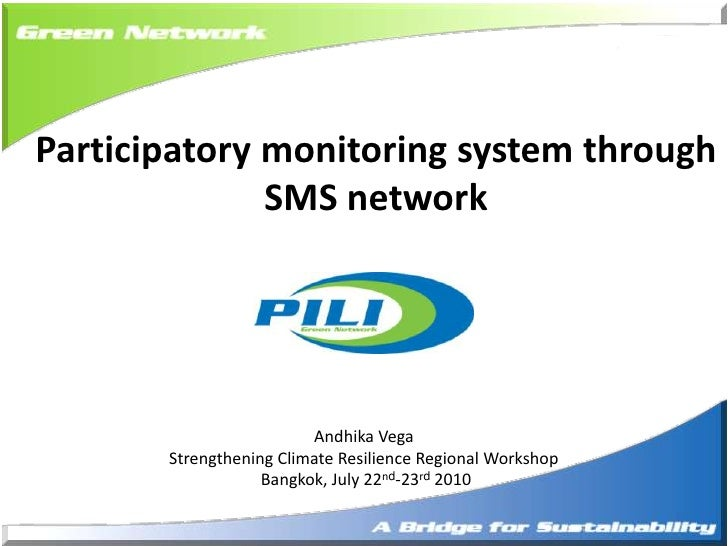 Participatory monitoring system through SMS network<br />Andhika Vega<br />Strengthening Climate Resilience Regional Works...