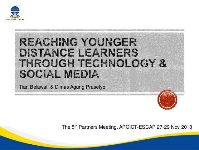Tian Belawati & Dimas Agung Prasetyo  The 5th Partners Meeting, APCICT-ESCAP 27-29 Nov 2013
