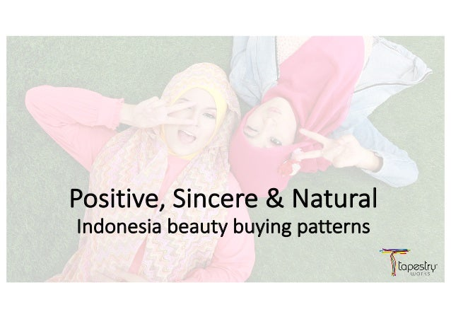 Positive,	Sincere	&	Natural Indonesia	beauty	buying	patterns