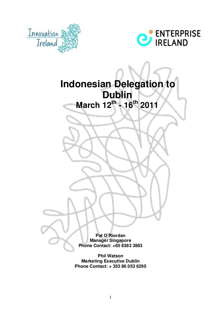 Indonesian Delegation to        Dublin   March 12th - 16th 2011           Pat O'Riordan        Manager Singapore    Phone ...
