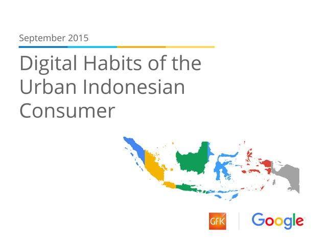 Digital Habits of the Urban Indonesian Consumer September 2015