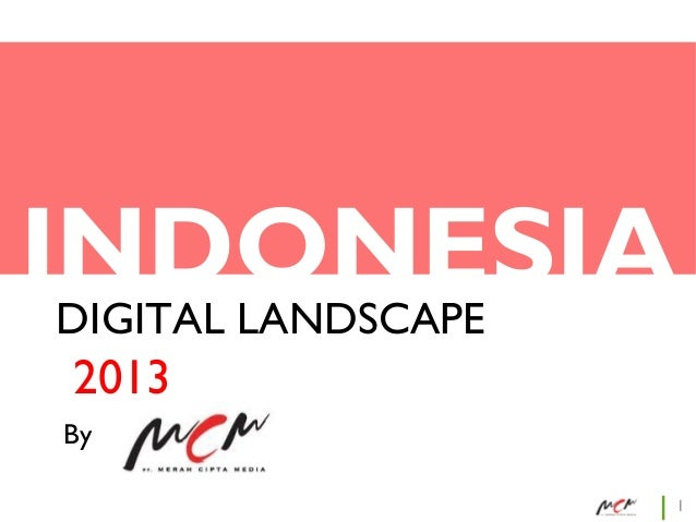 INDONESIA DIGITAL LANDSCAPE 2013 By 1