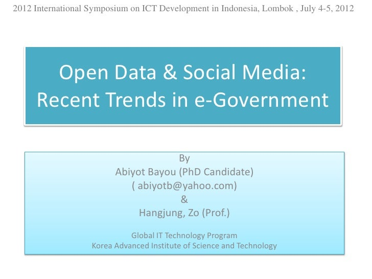 2012 International Symposium on ICT Development in Indonesia, Lombok , July 4-5, 2012       Open Data & Social Media:     ...