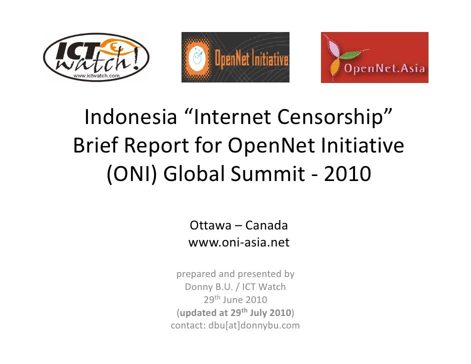 "Indonesia ""Internet Censorship""   Indonesia ""Internet Censorship"" Brief Report for OpenNet Initiative      (ONI) Global Su..."