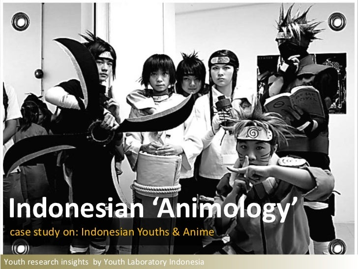 Indonesian 'Animology'<br />case study on: Indonesian Youths & Anime<br />Youth research insights  by Youth Laboratory Ind...
