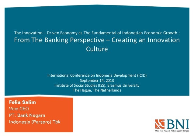 The Innovation – Driven Economy as The Fundamental of Indonesian Economic Growth : From The Banking Perspective – Creating...