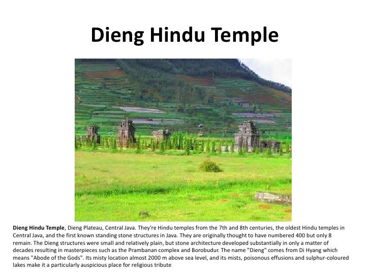 Dieng Hindu Temple     Dieng Hindu Temple, Dieng Plateau, Central Java. They're Hindu temples from the 7th and 8th centuri...