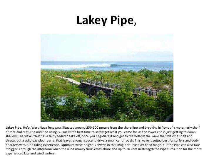 Lakey Pipe,     Lakey Pipe, Hu'u, West Nusa Tenggara. Situated around 250-300 meters from the shore line and breaking in f...