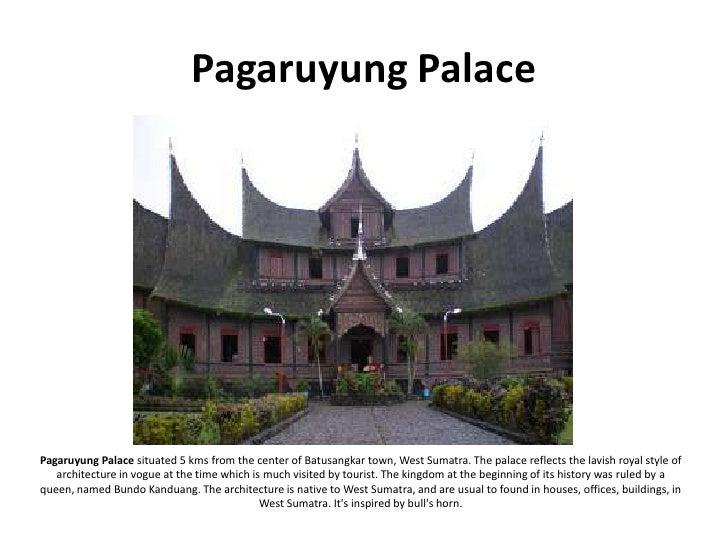 Pagaruyung Palace     Pagaruyung Palace situated 5 kms from the center of Batusangkar town, West Sumatra. The palace refle...