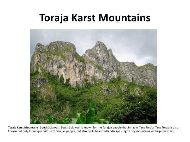 Toraja Karst Mountains     Toraja Karst Mountains, South Sulawesi. South Sulawesi is known for the Torajan people that inh...