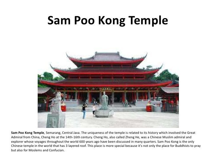 Sam Poo Kong Temple     Sam Poo Kong Temple, Semarang, Central Java. The uniqueness of the temple is related to its histor...