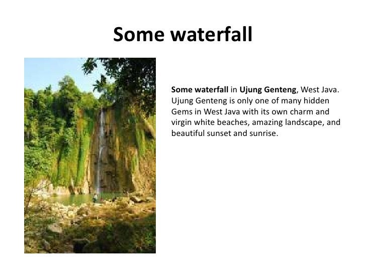 Some waterfall       Some waterfall in Ujung Genteng, West Java.      Ujung Genteng is only one of many hidden      Gems i...