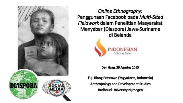 Online Ethnography: Penggunaan Facebook pada Multi-Sited Fieldwork dalam Penelitian Masyarakat Menyebar (Diaspora) Jawa-Su...