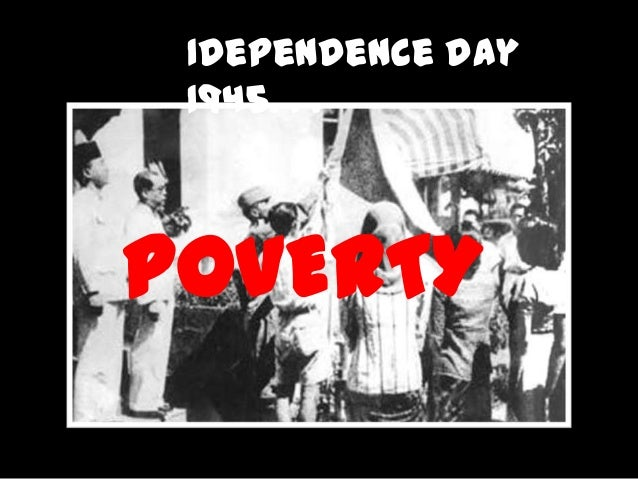 Idependence day 1945. . .POVERTY