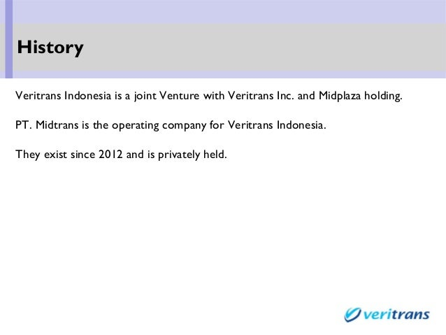 Veritrans Indonesia is a joint Venture with Veritrans Inc. and Midplaza holding. PT. Midtrans is the operating company for...