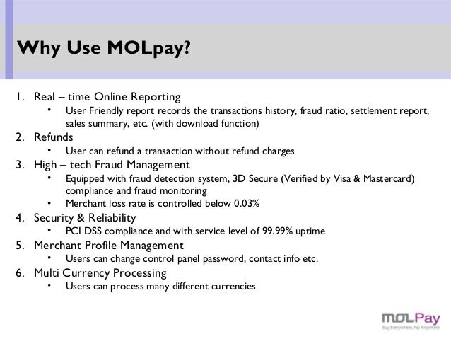 1. Real – time Online Reporting • User Friendly report records the transactions history, fraud ratio, settlement report, s...