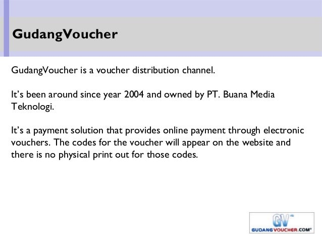 GudangVoucher is a voucher distribution channel. It's been around since year 2004 and owned by PT. Buana Media Teknologi. ...