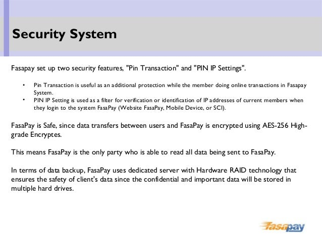 """Fasapay set up two security features, """"Pin Transaction"""" and """"PIN IP Settings"""". • Pin Transaction is useful as an additiona..."""