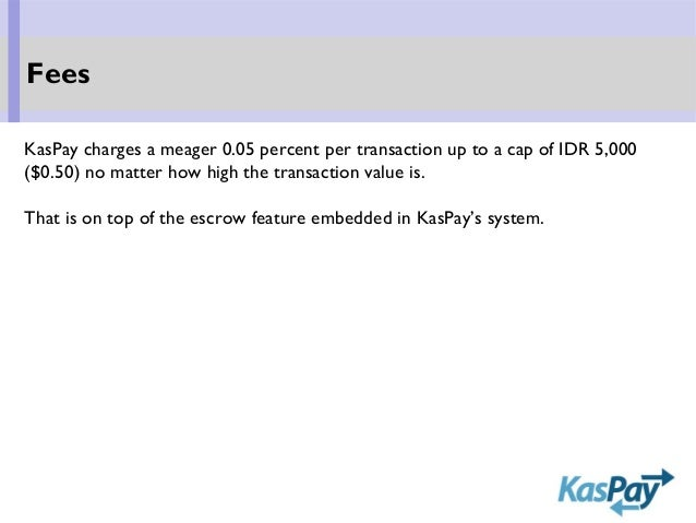 KasPay charges a meager 0.05 percent per transaction up to a cap of IDR 5,000 ($0.50) no matter how high the transaction v...