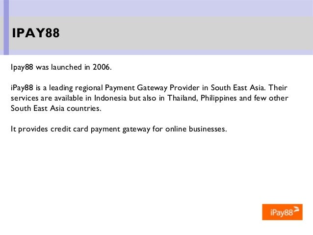 Ipay88 was launched in 2006. iPay88 is a leading regional Payment Gateway Provider in South East Asia. Their services are ...