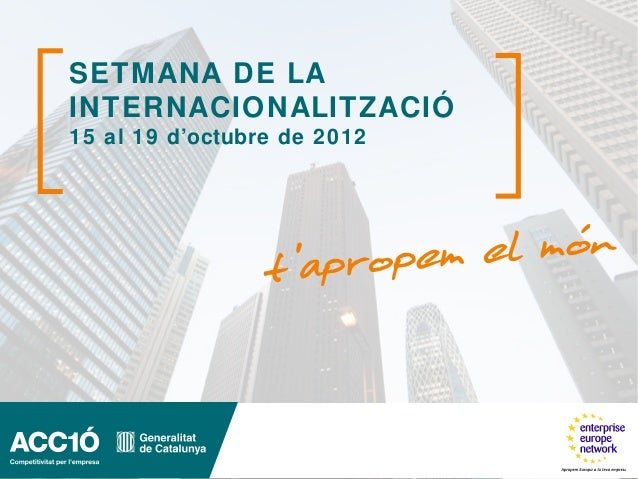 SETMANA DE LAINTERNACIONALITZACIÓ15 al 19 d'octubre de 2012