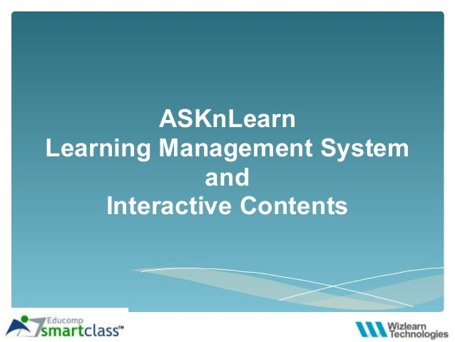ASKnLearnLearning Management System              and     Interactive Contents