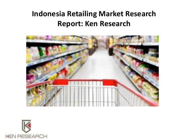 Indonesia Retailing Market Research Report: Ken Research