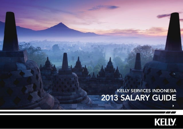 Kelly Services Indonesia  2013 Salary Guide