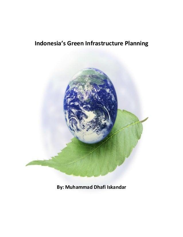 Indonesia's Green Infrastructure Planning By: Muhammad Dhafi Iskandar