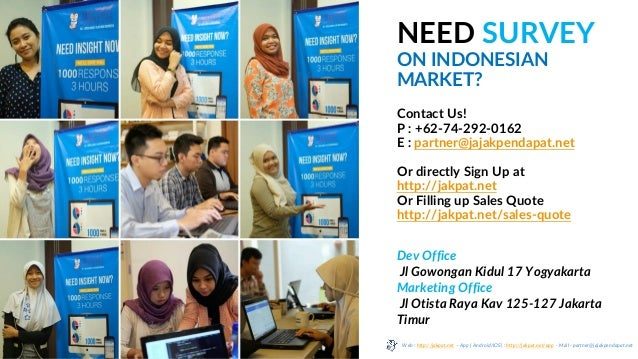 NEED SURVEY ON INDONESIAN MARKET? Contact Us! P : +62-74-292-0162 E : partner@jajakpendapat.net Or directly Sign Up at htt...