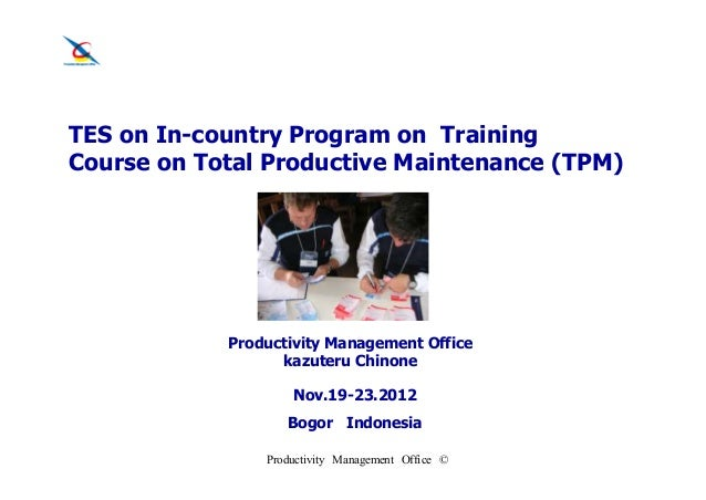 TES on In-country Program on TrainingCourse on Total Productive Maintenance (TPM)            Productivity Management Offic...