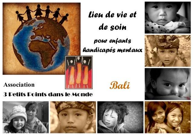Association 3 Petits Points dans le Monde Lieu de vie et de soin pour enfants handicapés mentaux Bali