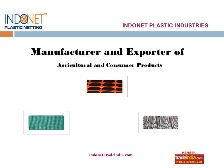 INDONET PLASTIC INDUSTRIESManufacturer and Exporter of    Agricultural and Consumer Products              indonet.tradeind...