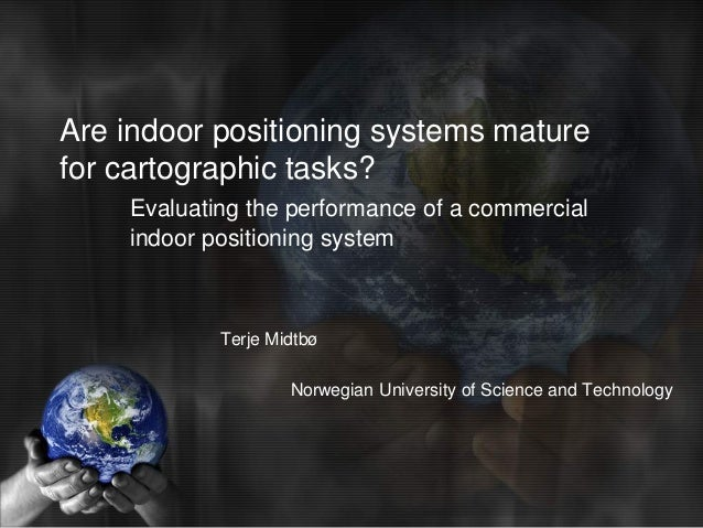 Are indoor positioning systems mature for cartographic tasks? Evaluating the performance of a commercial indoor positionin...