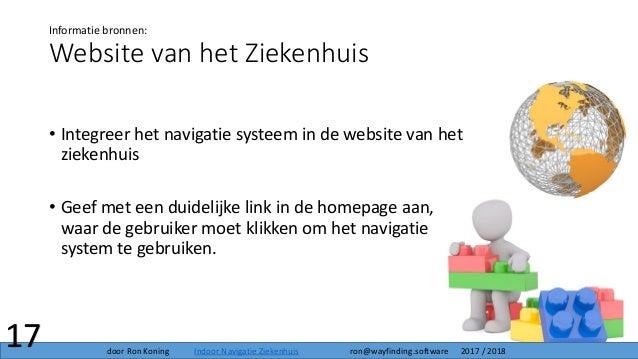 Website van het Ziekenhuis • Integreer het navigatie systeem in de website van het ziekenhuis • Geef met een duidelijke li...